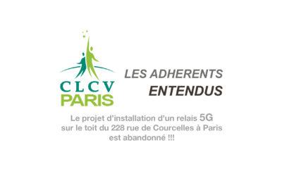 LES ADHERENTS CLCV ENTENDUS. Le projet d'installation d'un relais 5G sur le toit du 228 rue de Courcelles à Paris est abandonné !!!